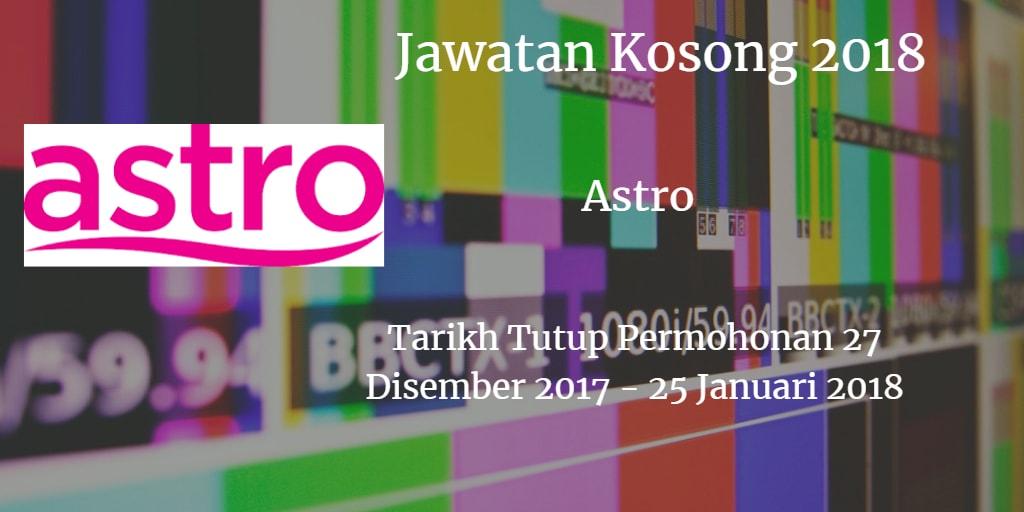 Jawatan Kosong Astro 27 Disember 2017 - 25 Januari 2018