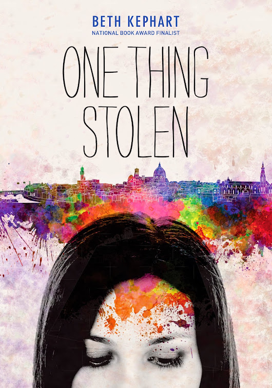 One Thing Stolen by Beth Kephart Blog Tour + GIVEAWAY:)