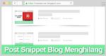 Mengatasi Post Snippet Blog Menghilang