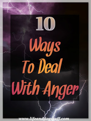 10 Ways to Deal With Anger.