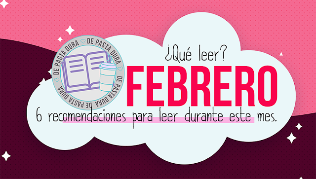 ¿Qué Leer?  |  6 Libros para leer en Febrero.