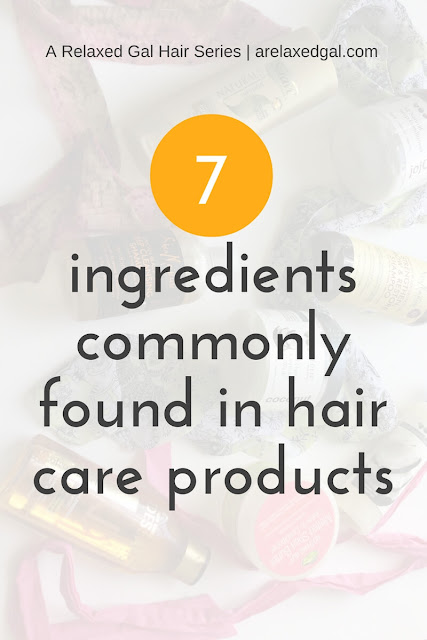 7 common ingredients found in your hair care products. | arelaxedgal.com