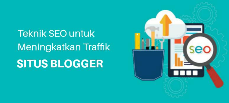 20 teknik SEO untuk meningkatkan Traffik situs Blogger