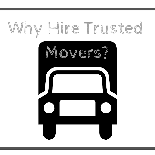 Why Hire Trusted Movers?