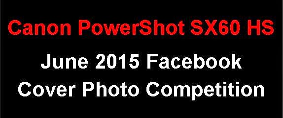 Canon PowerShot SX60 HS Facebook Cover Photo Competition - June 2015 Entries