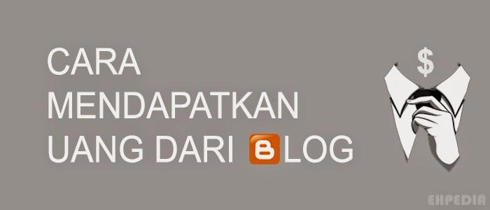 7 Cara Mendapatkan Uang Dari Blog Berbahasa Indonesia