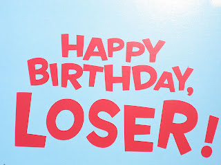 happy birthday loser