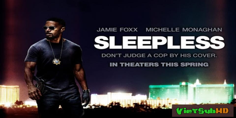 Phim Đột Kích Màn Đêm VietSub HD   Sleepless 2017