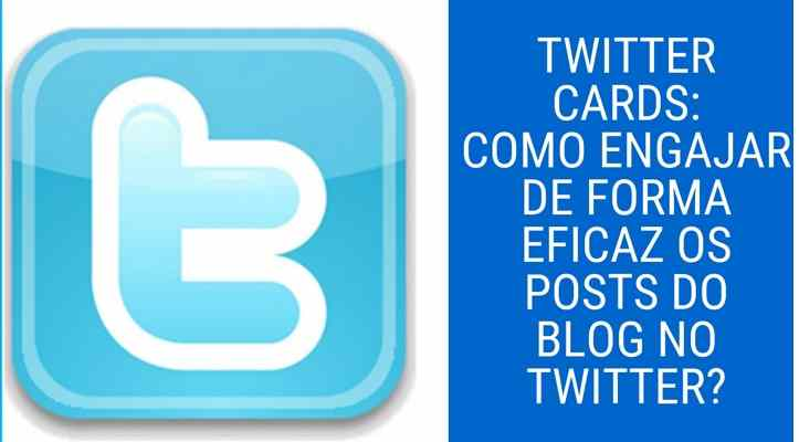 Twitter cards: Como Engajar De Forma Eficaz Os Posts Do Blog No Twitter?
