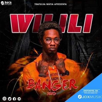 Wilili - Banger