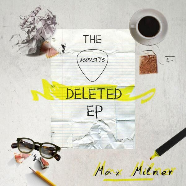The Acoustic Deleted EP by Max Milner