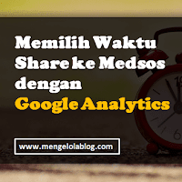 Waktu terbaik share ke medsos dengan Google Analytics