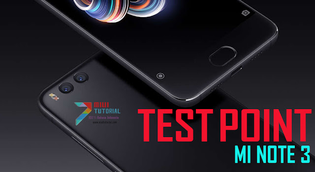 Tata Cara Test Point pada Xiaomi Mi Note 3 yang Mati Total, Qualcomm 900E, atau Gagal Masuk Mode EDL Download