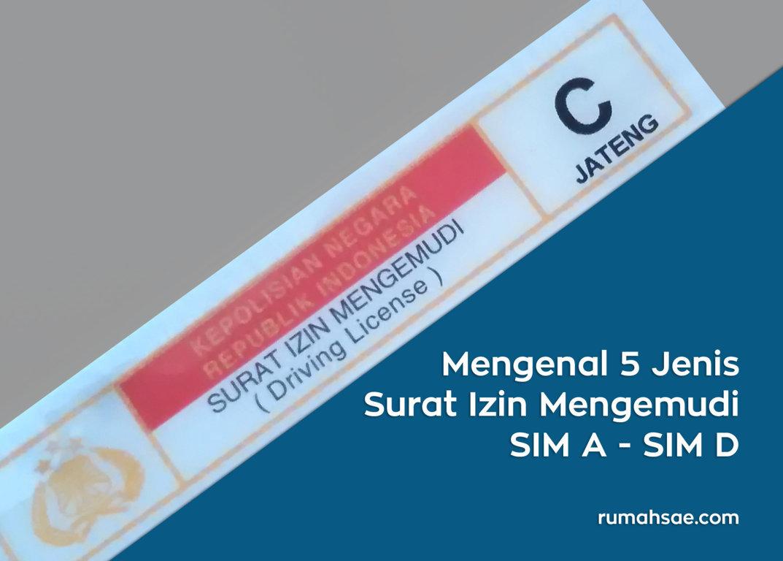 Mengenal 5 Jenis Surat Izin Mengemudi Mulai SIM A Hingga SIM D