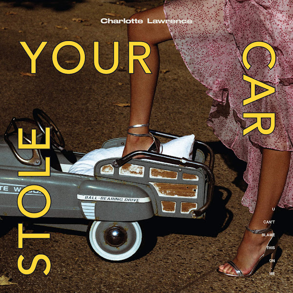 Charlotte Lawrence - Stole Your Car - Single Cover