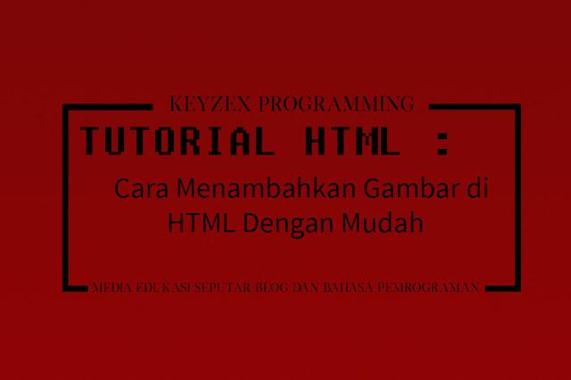Cara Menambahkan Gambar di HTML Dengan Mudah