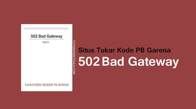 Situs Tukar Kode Redeem PB Garena 502 Bad Gateway