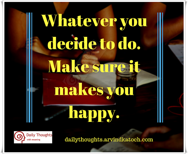 Whatever, decide, Daily Thought, Meaning, Image, Happy,
