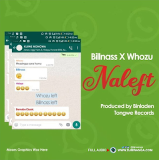 AUDIO | Bill Nass X Whozu - Naleft | (official song)