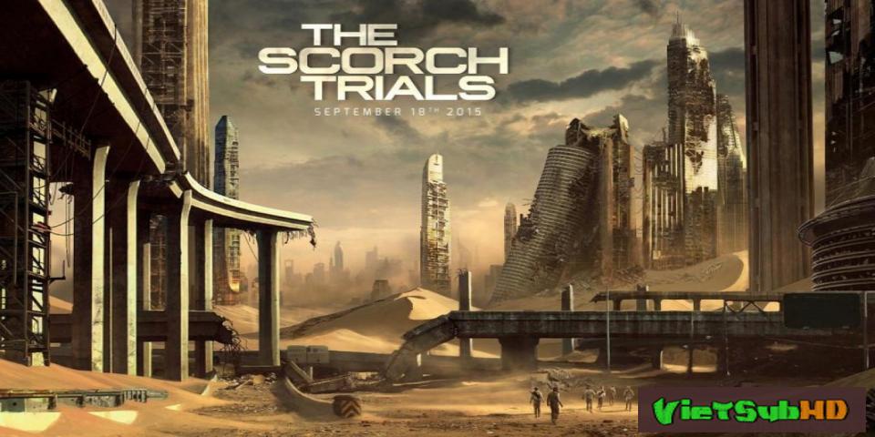 Phim Giải Mã Mê Cung 2: Thử Nghiệm Đất Cháy VietSub HD   Maze Runner: The Scorch Trials 2015