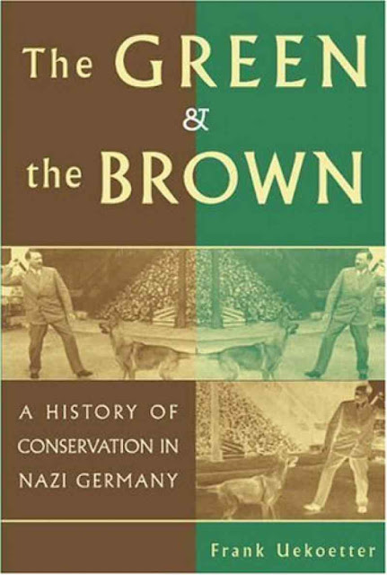 'O verde e o pardo - Uma história da convergência do ambientalismo e do nazismo'