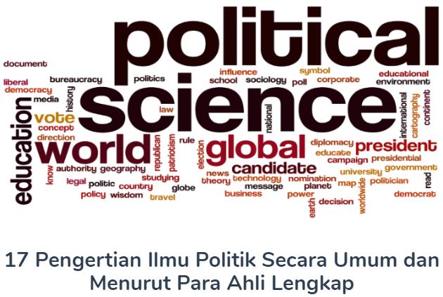 Pengertian Ilmu Politik Secara Umum Beserta Menurut Para Ahli Terlengkap