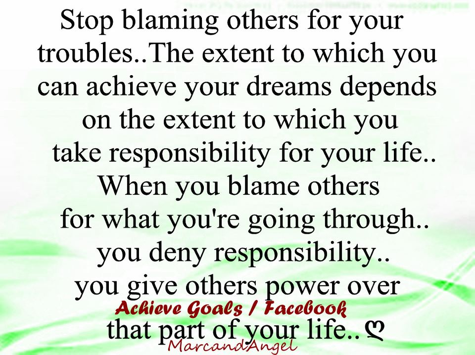 Love Life Dreams Stop Blaming Others For Your Troubles