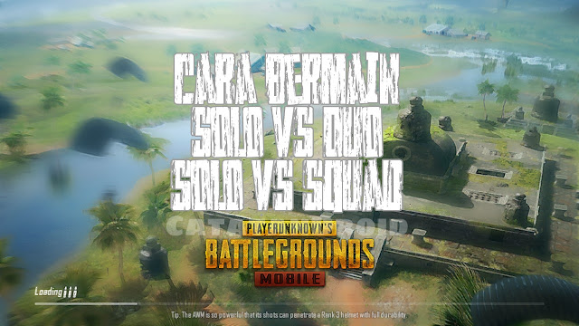 Cara Bermain Solo VS Duo dan Solo VS Squad di PUBG Mobile