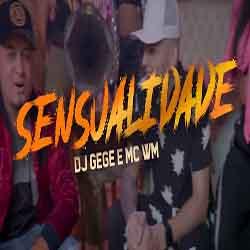 Baixar Música Sensualidade - DJ Gege e MC WM Mp3