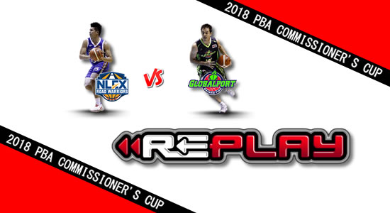 Video Playlist: NLEX vs GlobalPort game replay May 16, 2018 PBA Commissioner's Cup
