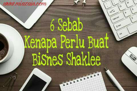 6 Sebab Kenapa Perlu Buat Bisnes Shaklee
