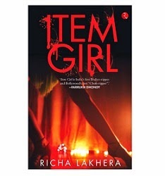 """Item Girl"" for Rs.151 from the author (Richa Lakhera) of the bestselling Book Garbage Beat"