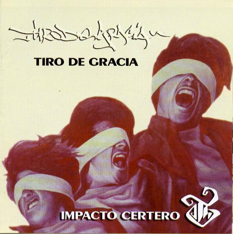 Tiro de gracia - Impacto Certero , rap chileno,