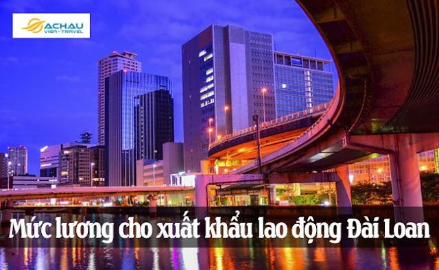 Mức lương cơ bản mới cho người xuất khẩu lao động Đài Loan