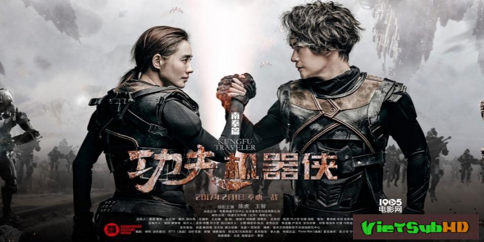 Phim Kung Fu Cơ Khí Hiệp VietSub HD | Kung Fu Traveler / KungFu Cyborg 2017