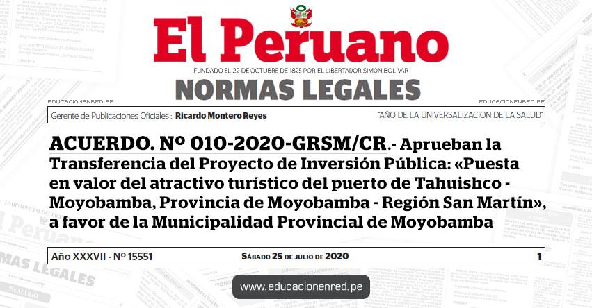 ACUERDO Nº 010-2020-GRSM/CR.- Aprueban la Transferencia del Proyecto de Inversión Pública: «Puesta en valor del atractivo turístico del puerto de Tahuishco - Moyobamba, Provincia de Moyobamba - Región San Martín», a favor de la Municipalidad Provincial de Moyobamba