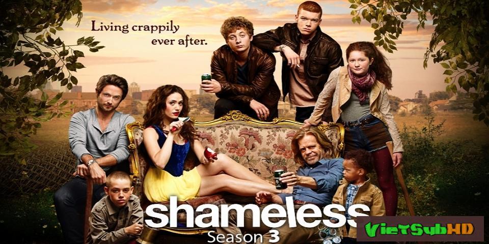 Phim Mặt Dày 3 Hoàn tất (12/12) VietSub HD | Shameless - Season 3 2013