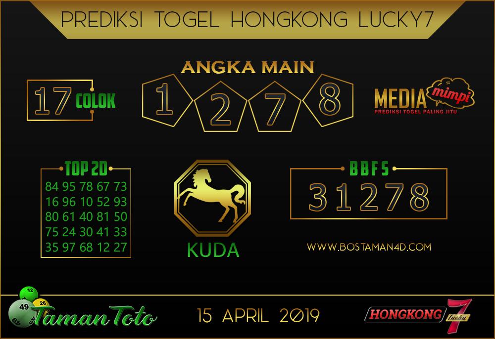 Prediksi Togel HONGKONG LUCKY 7 TAMAN TOTO 15 APRIL 2019