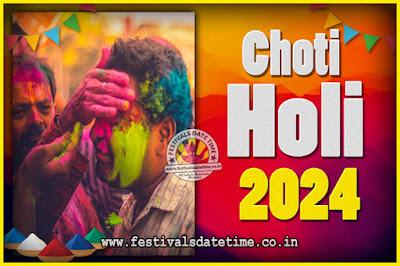 2024 Choti Holi Puja Date & Time, 2024 Choti Holi Calendar
