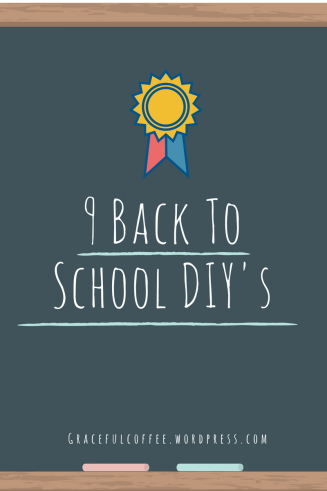 https://gracefulcoffee.wordpress.com/2016/08/08/9-back-to-school-diys/