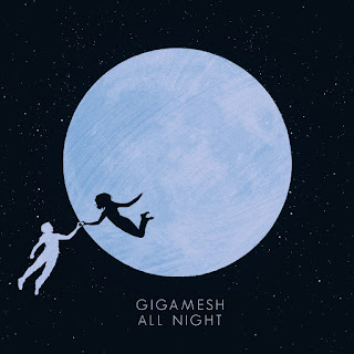 Gigamesh Releases 'All Night'