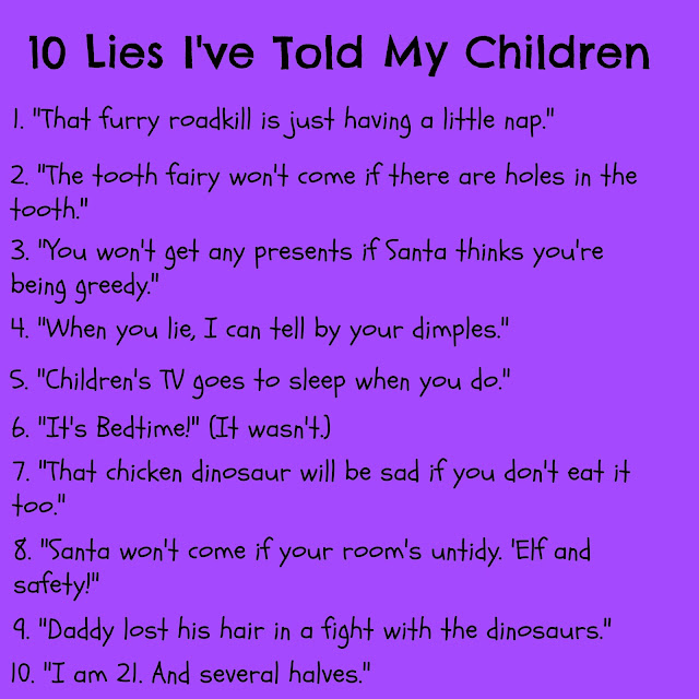 10 Lies I've Told My Children