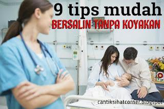 Tips bersalin tanpa koyakan