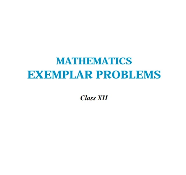 CLASS 12 MATHEMATICS EXEMPLAR PROBLEMS