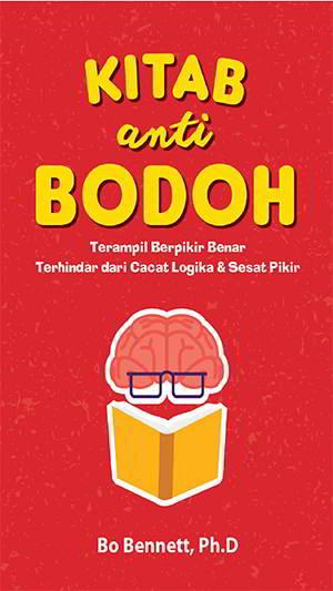 Kitab Anti Bodoh PDF Penulis Bo Bennett, Ph.D.