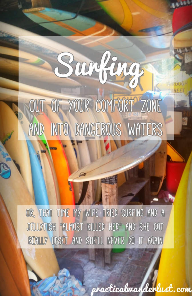 """Surfboards in a surf shop with text """"surfing, out of your comfort zone and into dangerous waters... Or, that time my wife tried surfing and """"almost got killed"""" by a jellyfish and got really upset and she'll never do it again"""