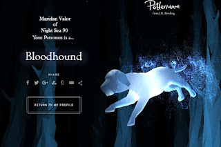 Pottermore; My Patronus. I got Bloodhound. Check out the blog post to read more than just the result of the test.
