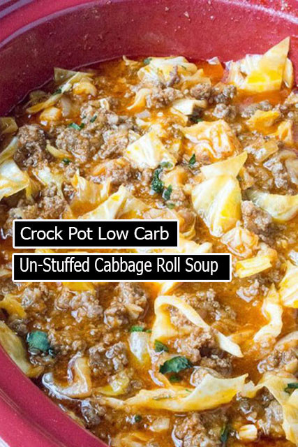 Delicious Crock Pot Low Carb Un-Stuffed Cabbage Roll Soup
