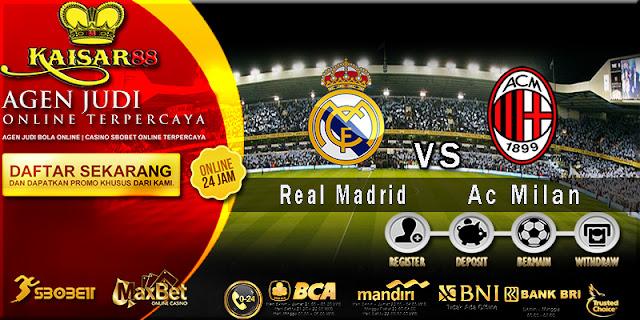 Prediksi Bola Jitu Real Madrid vs Ac Milan 12 Agustus 2018