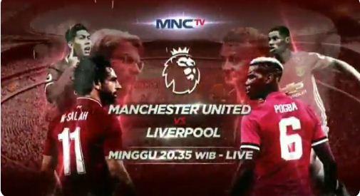Manchester United vs Liverpool Disiarkan Langsung MNCTV